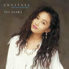CRYSTALS 〜25th Anniversary Best〜 CD1 - Yui Asaka