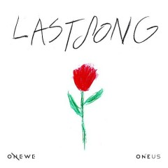 Last Song (Single) - ONEWE, ONEUS