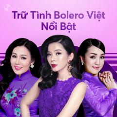 Trữ Tình Bolero Việt Nổi Bật