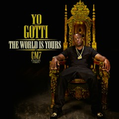 CM7: The World Is Yours - Yo Gotti