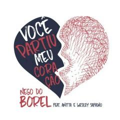 Você Partiu Meu Coração - Nego do Borel,Anitta,Wesley Safadão