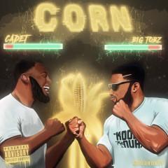 Corn - Cadet, Big Tobz