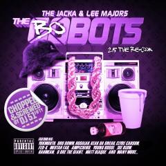 The Bobots 2.5 (Chopped & Screwed) - The Jacka, Lee Majors