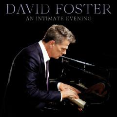 An Intimate Evening (Live) - David Foster