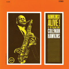 Hawkins! Alive! At The Village Gate (Live, 1962 - Expanded Edition) - Coleman Hawkins
