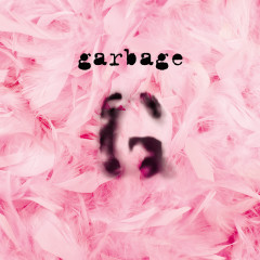 Garbage (20th Anniversary Super Deluxe Edition) - Garbage