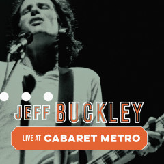 Cabaret Metro, Chicago, IL, May 13, 1995 (Live) - Jeff Buckley