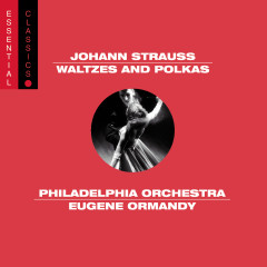 Viennese Waltzes and Polkas - Eugene Ormandy
