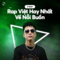 Nhạc Rap Việt Hay Nhất Về Nỗi Buồn