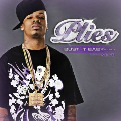 Bust It Baby, Pt. 2 - Plies