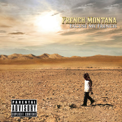 Excuse My French (Deluxe) - French Montana