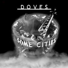 Some Cities - Doves