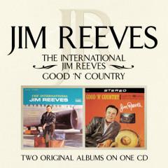 The International Jim Reeves/ Good 'N' Country - Jim Reeves
