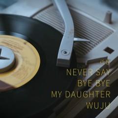 NEVERSAY BYEBYE MY DAUGHTER WUZU - Lapin