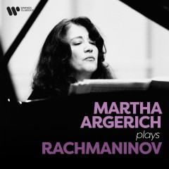 Martha Argerich Plays Rachmaninov - Martha Argerich