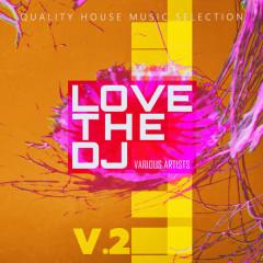 Love the DJ - V.2 - Various Artists