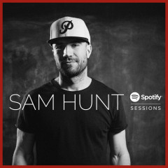 Spotify Sessions (Live From Spotify NYC) - Sam Hunt