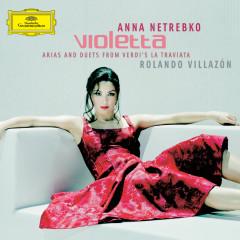 VIOLETTA - Arias and Duets from Verdi's La Traviata ( - Anna Netrebko, Rolando Villazon, Wiener Philharmoniker