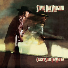 Couldn't Stand The Weather (Legacy Edition) - Stevie Ray Vaughan & Double Trouble