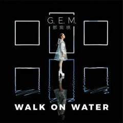 Walk On Water (Single) - Đặng Tử Kỳ
