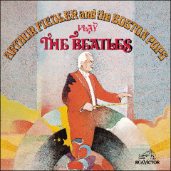 Arthur Fiedler & the Boston Pops Play the Beatles - Arthur Fiedler