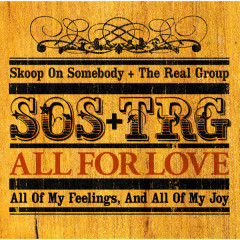 All For Love Aikoso Subete - Skoop On Somebody, The Real Group