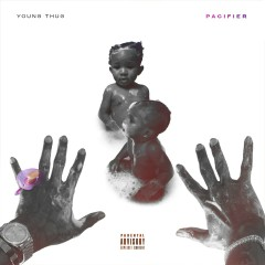 Pacifier - Young Thug
