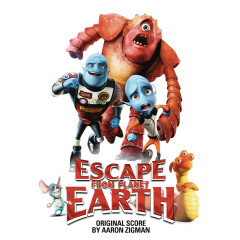 Escape from Planet Earth - Aaron Zigman