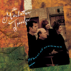 The Offbeat Of Avenues - The Manhattan Transfer