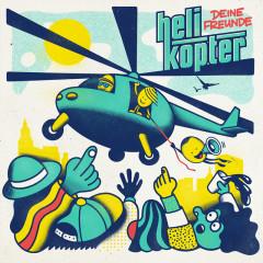 Helikopter - Deine Freunde