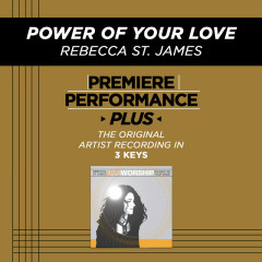 Premiere Performance Plus: Power Of Your Love - Rebecca St. James
