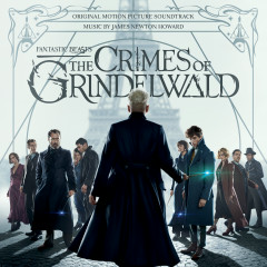 Fantastic Beasts: The Crimes Of Grindelwald (Original Motion Picture Soundtrack) - James Newton Howard