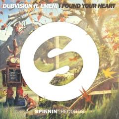 I Found Your Heart (feat. Emeni) - DubVision, Emeni