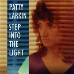 Step Into The Light - Patty Larkin