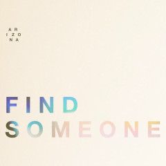 Find Someone (Single) - A R I Z O N A