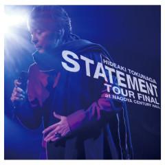 Statement Tour Final At Nagoya Century Hall - Hideaki Tokunaga