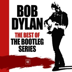 The Best of The Bootleg Series - Bob Dylan