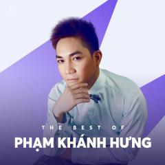 Những Bài Hát Hay Nhất Của Phạm Khánh Hưng - Phạm Khánh Hưng
