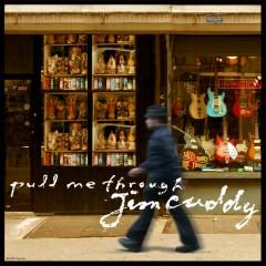 Pull Me Through - Jim Cuddy