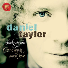 Shakespeare - Come Again Sweet Love - Daniel Taylor