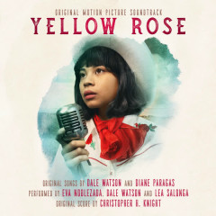 Yellow Rose (Original Motion Picture Soundtrack) - Eva Noblezada, Dale Watson, Christopher H. Knight