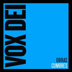 Obras Cumbres - Vox Dei