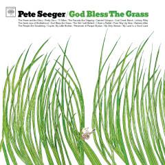 God Bless The Grass - Pete Seeger