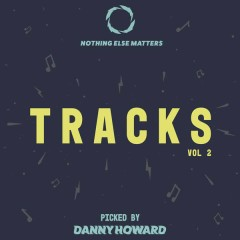 Nothing Else Matters Tracks, Vol. 2: Picked by Danny Howard