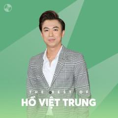 Những Bài Hát Hay Nhất Của Hồ Việt Trung