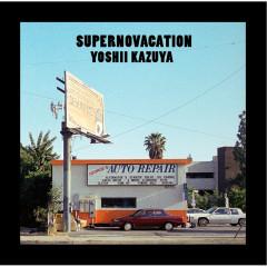 Supernovacation - Kazuya Yoshii