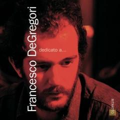 Il Mondo Di Francesco De Gregori Vol. 1 - Francesco De Gregori