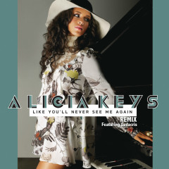 Like You'll Never See Me Again (Remix) - Alicia Keys, Ludacris