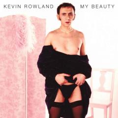 My Beauty - Kevin Rowland