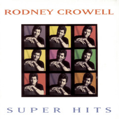Super Hits - Rodney Crowell